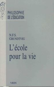 Nikolaj-Frederik-Severin Grundtvig - L'école pour la vie.