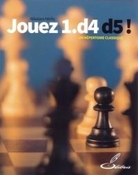 Nikolaos Ntirlis - Jouez 1.D4 D5 ! - Un répertoire classique.