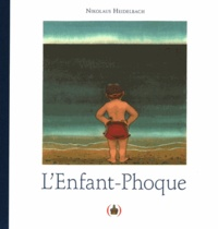 Nikolaus Heidelbach - L'Enfant-Phoque.