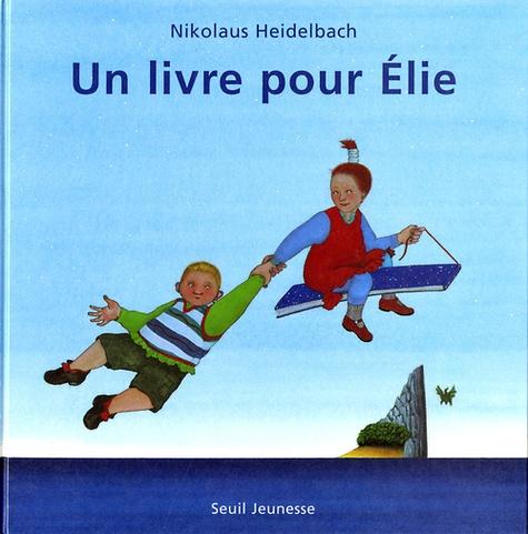 Nikolaus Heidelbach - Un livre pour Élie.