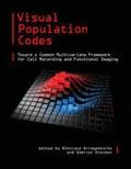 Nikolaus Kriegeskorte et Gabriel Kreiman - Visual Population Codes - Toward a Common Multivariate Framework for Cell Recording and Functional Imaging.