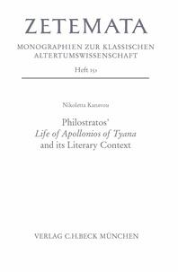 Nikoletta Kanavou - Philostratros' Life of Apollonios of Tyana and its Literary Context.