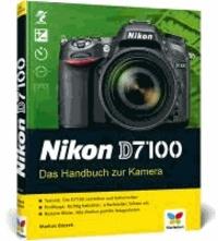 Nikon D7100 - Das Handbuch zur Kamera.