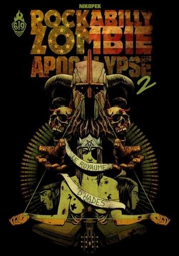 Nikopek - Rockabilly Zombie Apocalypse Tome 2 : Le royaume d'Hadès.