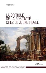 La critique de la positivité chez le jeune Hegel.pdf