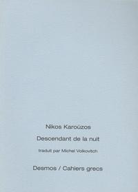 Nikos Karouzos - Descendant de la nuit - Edition bilingue français-grec.