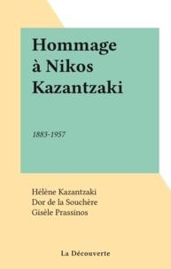 Nikos Kazantzaki et Hélène Kazantzaki - Hommage à Nikos Kazantzaki - 1883-1957.
