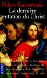 Nikos Kazantzaki - La dernière tentation du Christ.