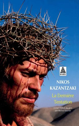 Nikos Kazantzaki - La dernière tentation.