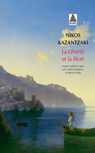 Nikos Kazantzaki - La liberté et la mort.