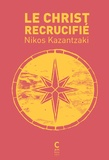 Nikos Kazantzaki - Le Christ recrucifié.