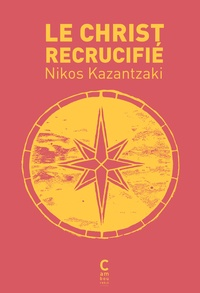 Le Christ recrucifié - Nikos Kazantzaki |