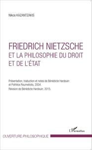 Nikos Kazantzakis - Friedrich Nietzsche et la philosophie du droit et de l'Etat.