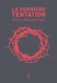 Nikos Kazantzakis - La dernière tentation.