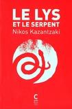 Nikos Kazantzakis - Le lys et le serpent.