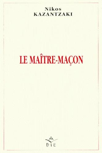 Nikos Kazantzakis - LE MAITRE-MACON. - Edition bilingue français-grec.
