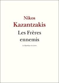 Nikos Kazantzakis et Nikos Kazantzaki - Les Frères ennemis.