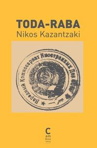 Nikos Kazantzakis - Toda-Raba.