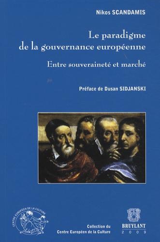 Nikos Scandamis - Le paradigme de la gouvernance européenne - Entre souveraineté et marché.