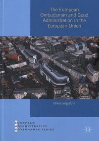 Nikos Vogiatzis - The European Ombudsman and Good Administration in the European Union.