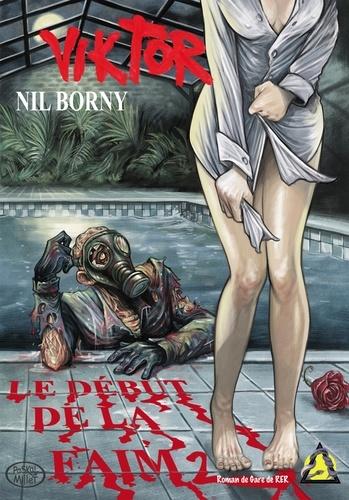 Nil Borny - Le début de la faim 2 - Viktor.