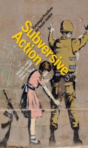 Nilan Yu et Deena Mandell - Subversive Action - Extralegal Practices for Social Justice.