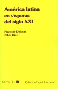 Nilda Diaz et François Delprat - América latina en vÂisperas del siglo XXI.