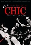 Nile Rodgers - C'est Chic - Disco, drogues, destin l'autobiographie du fondateur de Chic. Préface de Bryan Ferry.