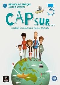 Nilgün Ergün et Gwendoline Le Ray - Méthode de français Cap sur... 3 - Le carnet de voyage de la famille Cousteau, cahier d'activités. 1 CD audio