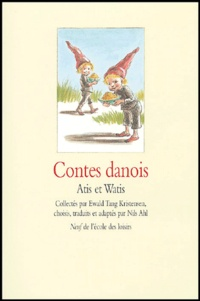 Nils Ahl - Contes danois - Atis et Watis.