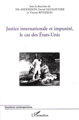 Nils Andersson - Justice internationale et impunité, le cas des Etats-Unis.
