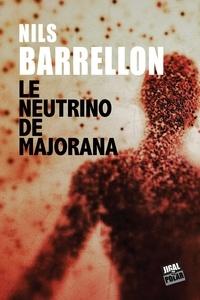 Nils Barrellon - Le neutrino de Majorana.