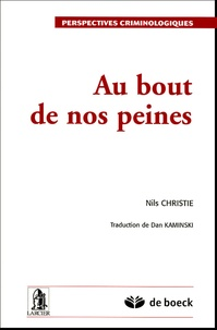 Nils Christie - Au bout de nos peines.
