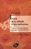 Nils Christie - Au-delà de la solitude et des institutions - Communautés extraordinaires pour personnes extraordinaires.