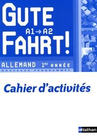 Nils Haldenwang et Florence Lozachmeur - Allemand 1re année A1/A2 Gute Fahrt ! - Cahier d'activités.