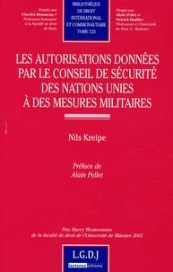Nils Kreipe - Les autorisations données par le conseil de sécurité des nations unies à des mesures militaires.