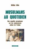 Nilüfer Göle - Musulmans au quotidien - Une enquête européenne sur les controverses autour de l'islam.