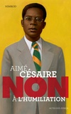 """Nimrod - Aimé Césaire : """"Non à l'humiliation""""."""