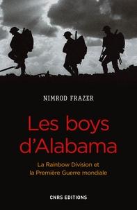 Nimrod Frazer - Les boys d'Alabama - La Rainbow Division et la Première Guerre Mondiale.