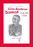 Nimrod et Gopal Dagnogo - Léon-Gontran Damas, le poète jazzy.