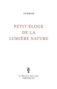 Nimrod - Petit éloge de la lumière nature.