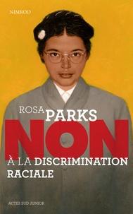 """Nimrod - Rosa Parks : """"Non à la discrimination raciale""""."""