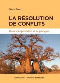 Nina Admo - La résolution de conflits - Guide d'implantation et de pratiques.
