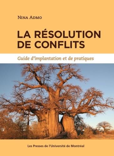 La résolution de conflits. Guide d'implantation et de pratiques
