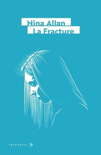 Nina Allan - La fracture.