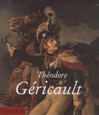 Nina Athanassoglou-Kallmyer - Théodore Géricault.