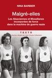 Nina Barbier - Malgré-elles - Les Alsaciennes et les Mosellanes incorporées de force dans la machine de guerre nazie.