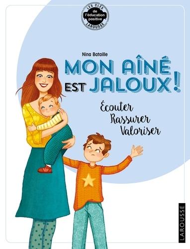 Nina Bataille - Mon aîné est jaloux ! - Ecouter - Rassurer - Valoriser.