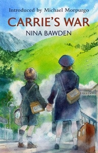 Nina Bawden et Michael Morpurgo - Carrie's War - Introduced by Michael Morpurgo - 'A touching, utterly convincing book' Jacqueline Wilson.