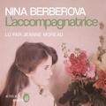 Nina Berberova et Jeanne Moreau - L'accompagnatrice.